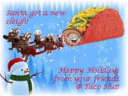 Happy Holidays from Taco Slut